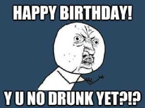 Happy Birthday Memes funny for Young Guys
