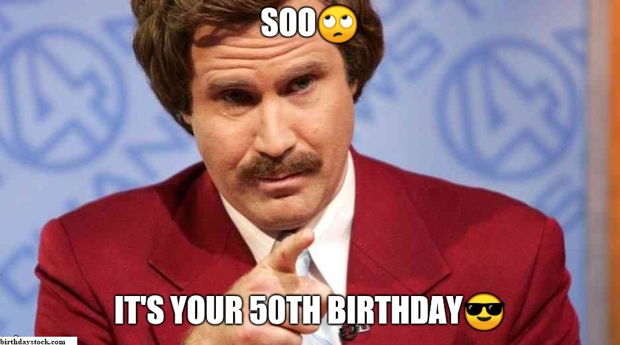So it is your 50th Birthday Meme
