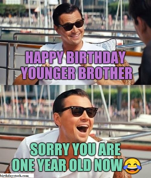 Funny Happy Birthday meme for Cute older brother