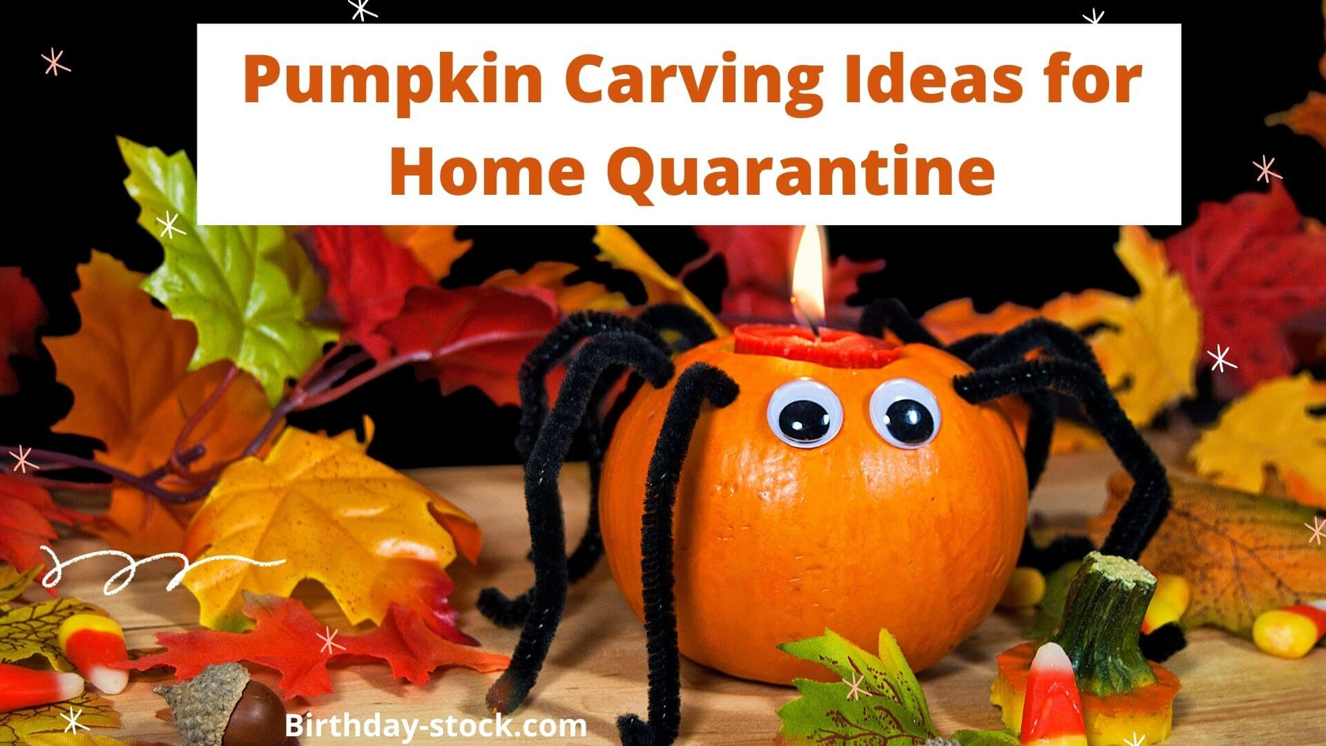 Pumpkin Carving Ideas 2020 for Home Quarantine